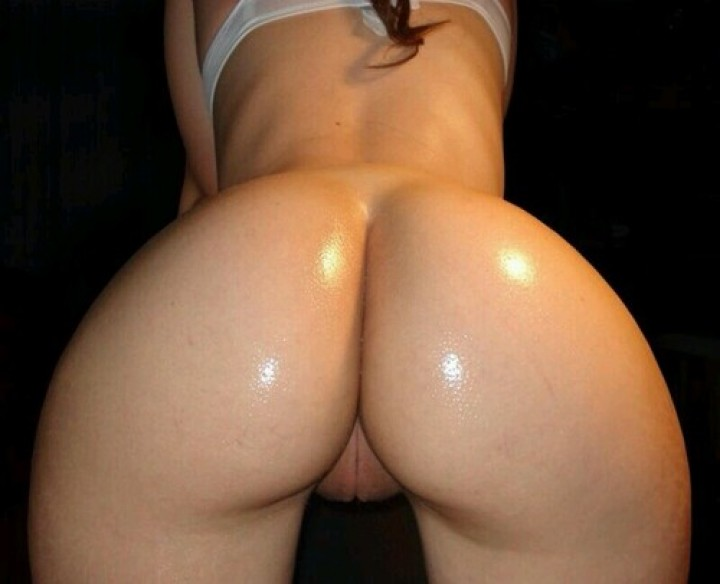 oiled up ass – The Freshest Amateur Pussy