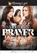 Girlsway Full Movies – A Mother's Prayer XXX 2015 Full Movie